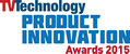 TV Technology 2015 Product Innovation Awards Product Guide